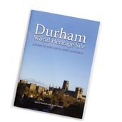 Durham World Heritage Site: A guide to the castle and cathedral