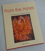 From the Ashes, The Story of Grey College, Durham by Nigel Watson
