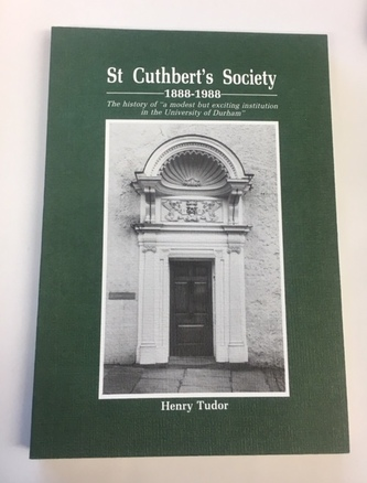 St Cuthbert's Society: 1888-1988 by Henry Tudor